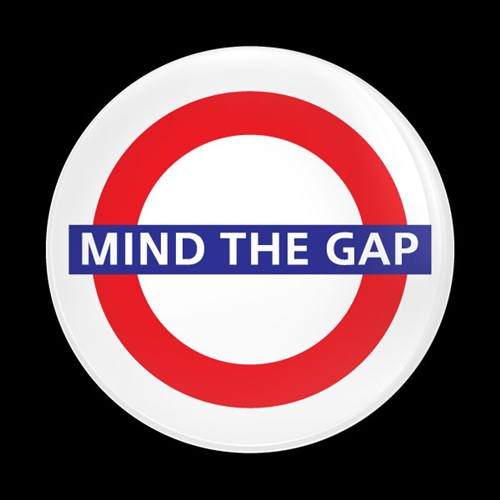 Dome Badge London Mind The Gap