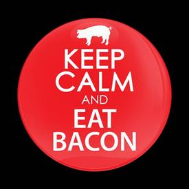 Magnetic Car Grille Dome Badge-Keep Calm and Eat Bacon