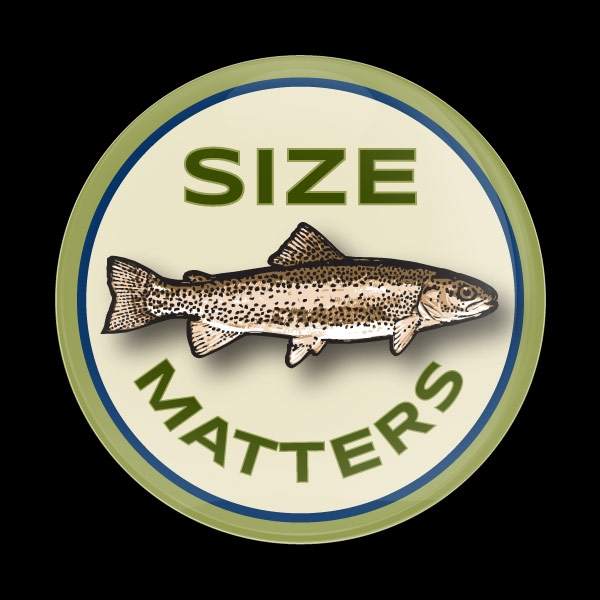 Dome Badge Fishing Size Matters